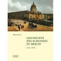 Geschichte des Schlosses zu Berlin (1443-1918), Albert Geyer