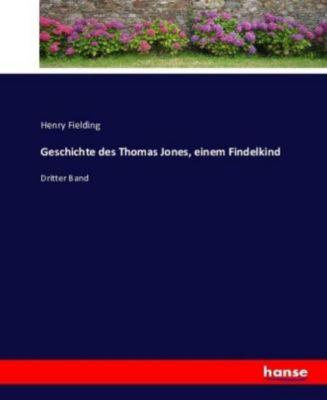 Geschichte des Thomas Jones, einem Findelkind - Henry Fielding pdf epub