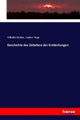 Geschichte des Zeitalters der Entdeckungen, Wilhelm Oncken, Sophus Ruge