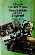 Geschichte einer Jugend - Jürgen von der Wense  