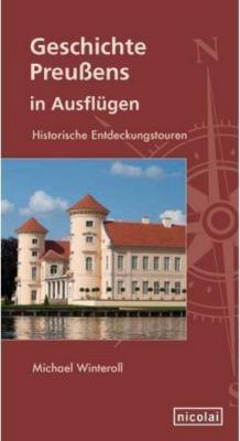 Geschichte Preußens in Ausflügen, Michael Winteroll
