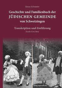 Geschichte und Familienbuch der jüdischen Gemeinde von Schwetzingen, Simon Eichstetter