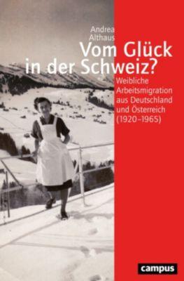 Geschichte und Geschlechter: Vom Glück in der Schweiz?, Andrea Althaus