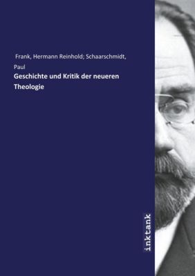 Geschichte und Kritik der neueren Theologie