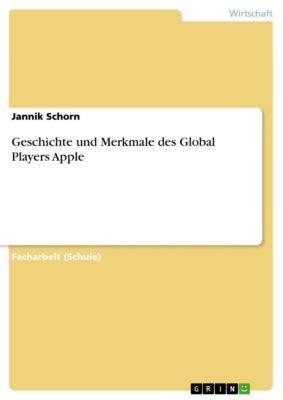 Geschichte und Merkmale des Global Players Apple, Jannik Schorn