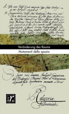 Geschichte und Region/Storia e regione 1/2017: Veränderung des Raums/Mutamenti dello spazio