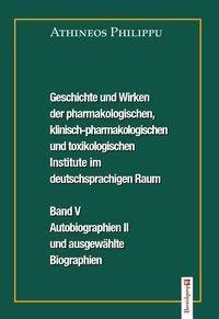 Geschichte und Wirken der pharmakologischen, klinisch-pharmakologischen und toxikologischen Institute im deutschsprachig, Athineos Philippu