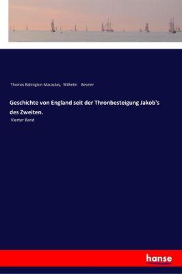 Geschichte von England seit der Thronbesteigung Jakob's des Zweiten. -  pdf epub