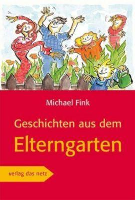 Geschichten aus dem Elterngarten - Michael Fink pdf epub