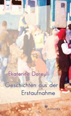 Geschichten aus der Erstaufnahme - Ekaterine Doreulli |
