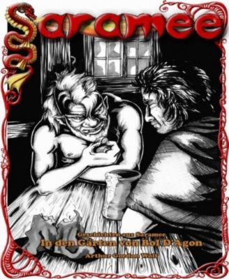 Geschichten aus Saramee Band 6: In den Gärten von Bol D Agon, Arthur Gordon Wolf