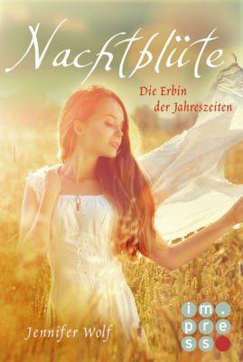 Geschichten der Jahreszeiten: Nachtblüte. Die Erbin der Jahreszeiten (Buch 3), Jennifer Wolf