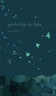 Geschichten der Liebe, Pascal Polosek