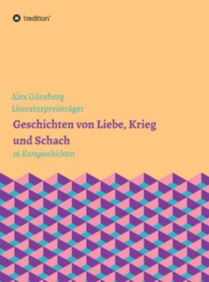 Geschichten über Liebe, Krieg und Schach, Alex Günsberg
