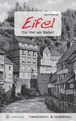 Geschichten und Anekdoten aus der Eifel, Ingrid Retterath