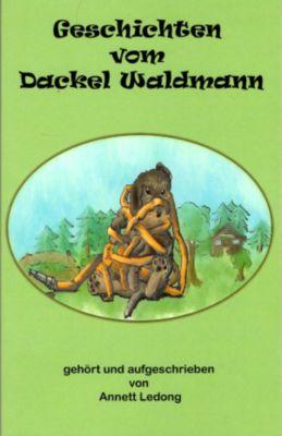 Geschichten vom Dackel Waldmann, Annett Ledong