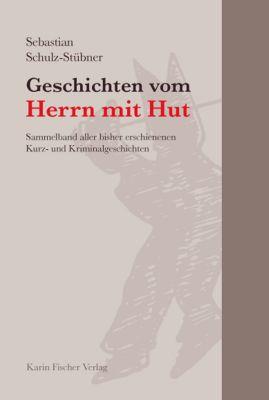 Geschichten vom Herrn mit Hut, Sebastian Schulz-Stübner