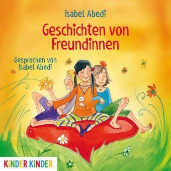 Geschichten von Freundinnen, Audio-CD, Isabel Abedi