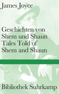 Geschichten von Shem und Shaun / Tales Told of Shem and Shaun - James Joyce |