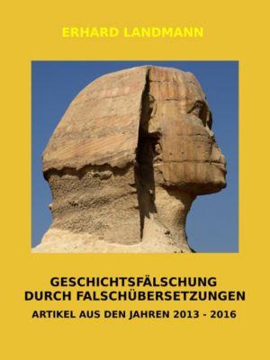 GESCHICHTSFÄLSCHUNG DURCH FALSCHÜBERSETZUNGEN, Erhard Landmann