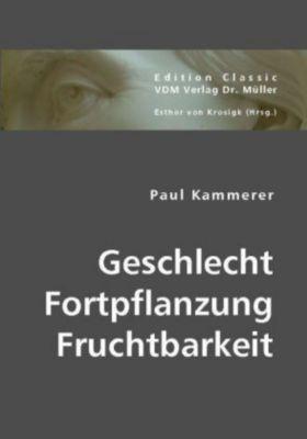 Geschlecht, Fortpflanzung, Fruchtbarkeit, Paul Kammerer