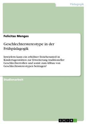 Geschlechterstereotype in der Frühpädagogik, Felicitas Menges