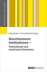 Geschlossene Institutionen - Theoretische und empirische Einsichten