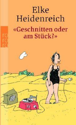 'Geschnitten oder am Stück?', Elke Heidenreich