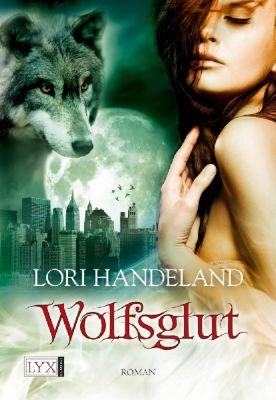 Geschöpfe der Nacht Band 3: Wolfsglut, Lori Handeland