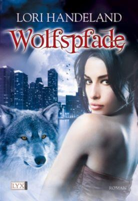 Geschöpfe der Nacht Band 6: Wolfspfade, Lori Handeland