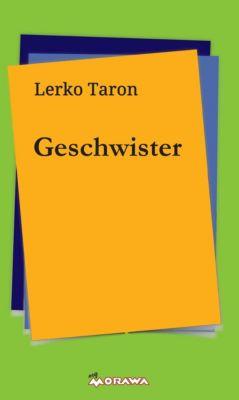 Geschwister, Lerko Taron
