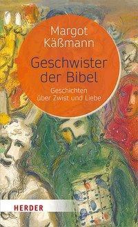 Geschwister der Bibel - Margot Käßmann |