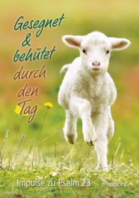 Gesegnet & behütet durch den Tag - Elke Werner |