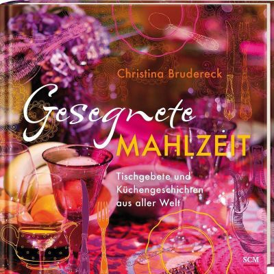 Gesegnete Mahlzeit, Christina Brudereck