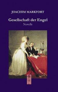 Gesellschaft der Engel - Joachim Markfort pdf epub