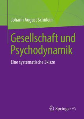 Gesellschaft und Psychodynamik, Johann August Schülein