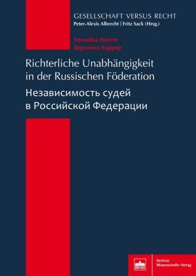 Gesellschaft versus Recht: Richterliche Unabhängigkeit in der Russischen Föderation, Veronika Horrer