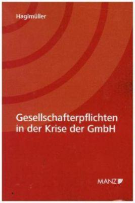 Gesellschafterpflichten in der Krise der GmbH, Theresa Haglmüller
