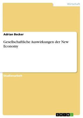 Gesellschaftliche Auswirkungen der New Economy, Adrian Becker