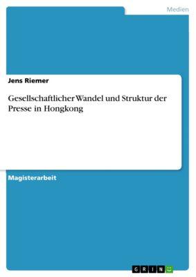 Gesellschaftlicher Wandel und Struktur der Presse in Hongkong, Jens Riemer