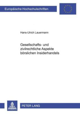 Gesellschafts- und zivilrechtliche Aspekte börslichen Insiderhandels, Hans-Ulrich Lauermann