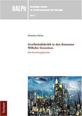 Gesellschaftskritik in den Romanen Wilhelm Genazinos, Sebastian Kniza