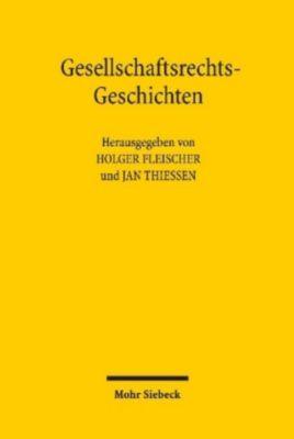 Gesellschaftsrechts-Geschichten, Holger Fleischer, Jan Thiessen
