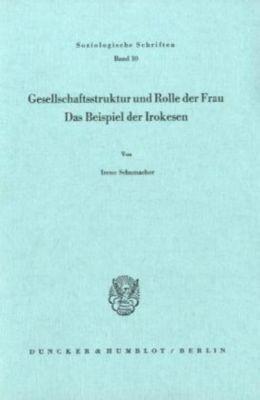Gesellschaftsstruktur und Rolle der Frau., Irene Schumacher