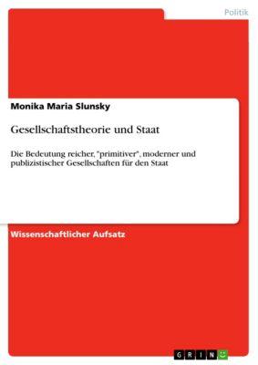Gesellschaftstheorie und Staat, Monika Maria Slunsky