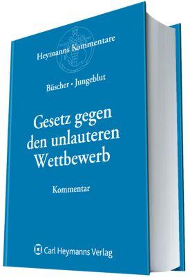 Gesetz gegen den unlauteren Wettbewerb UWG, Kommentar - Wolfgang Büscher pdf epub
