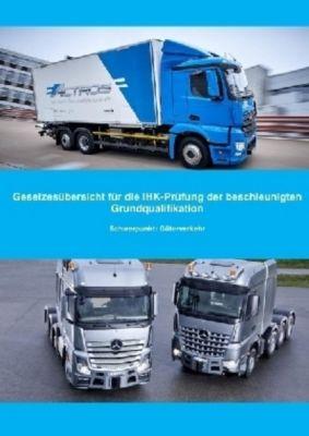 Gesetzesübersicht beschleunigte Grundqualifikation Güterverkehr, Benjamin Müller