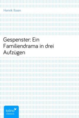 Gespenster: Ein Familiendrama in drei Aufzügen, Henrik Ibsen