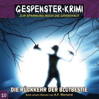 Gespenster-Krimi - Die Rückkehr der Blutbestie, 1 Audio-CD, A. F. Morland, Markus Duschek