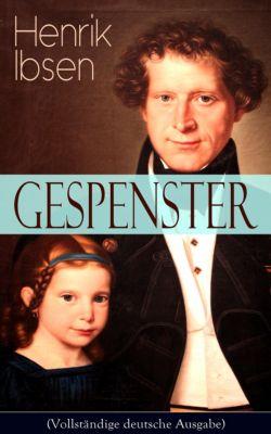 Gespenster (Vollständige deutsche Ausgabe), Henrik Ibsen